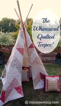 Make a Whimsical Quilted Teepee for a little person in your life!