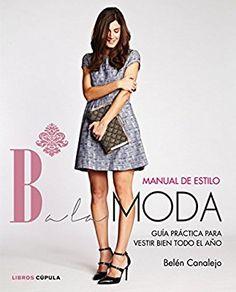 Manual de estilo de Balamoda: Guía práctica para vestir bien todo el año
