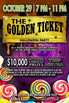 "Join us for our Halloween Party at The Bear ""The Golden Ticket"" on Tuesday, October 29, 2019 from 7 pm - 11 pm. There will be $10,000 in costume contest prizes!  There will be a DJ, photo booth and a costume contest for individuals and groups.  Don't miss out on a CANDY good time this Halloween season at The Bear!  #BlackBearCasinoResort   #MyPlaceforFun  #TheGoldenTicketHalloweenParty"