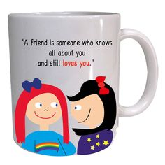 A friend is someone who knows all about you and still loves you .