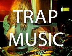 Best Trap Music 2012 and beyond