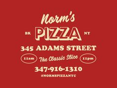 Norm's Pizza - Type Lockup designed by Alejandro Rodriguez for Crown Creative. Connect with them on Dribbble; the global community for designers and creative professionals. Logo Pizza, Pizza Branding, Restaurant Branding, Logo Branding, Brand Identity, Types Of Pizza, New York Pizza, Pizza Joint, Pizza Restaurant