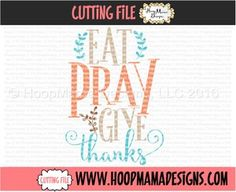 THANKSGIVING FREEBIE 11/2 ONLY  - Eat, Pray, Give Thanks CUTTING FILE - SVG PNG DFX EPS
