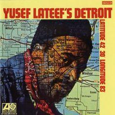 Yusef Lateef - Yusef Lateef's Detroit Latitude 42º 30º Longitude 83º