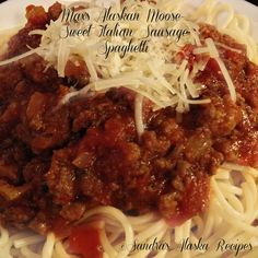 Sandra's Alaska Recipes: MAX'S ALASKAN MOOSE-SWEET ITALIAN SAUSAGE SPAGHETTI [Click image for recipe...]