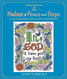 Colorful Blessings: Psalms Of Peace And Hope: A Coloring Book Of Faithful Expression By St. Doodle Coloring, Coloring Books, Whimsical Fashion, Zen Doodle, Electronic Gifts, Word Of God, Beautiful Words, God Is Good, Psalms