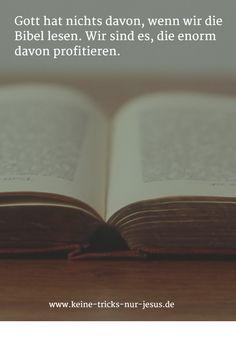 Gottes Wort wirkt. Niemals bleibt die Lektüre der Bibel ohne wohltuende Wirkung