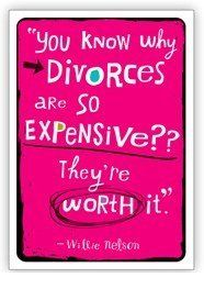 #divorce card #Willie Nelson