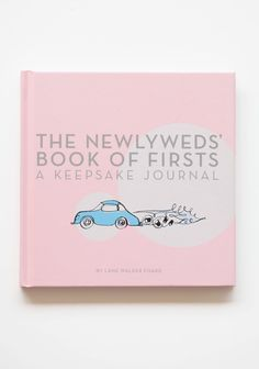The Newlyweds' Book of Firsts, so cute!