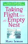 Taking Flight from the Empty Nest: Stories of Fresh Starts When Your Kids Leave Home