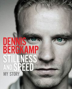 Dennis Bergkamp Autobiography : Stillness and Speed My Story Dennis Bergkamp, Arsenal Fc, Latest Books, New Things To Learn, A Team, Books To Read, Author, Reading, Soccer Books