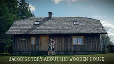 Jacob's story about his wooden house