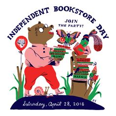 INDEPENDENT BOOKSTORE DAY - This Saturday 4/28 at Four-Eyed Frog!  At the Frog you'll enjoy a 10% discount on all purchases of stock on hand, a selection of books on our FREE table, snacks, music and fun with your Frog friends!