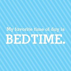Funny memes and sleeping jokes that will make you smile today: My favorite time of day is bedtime. Women's Day Magazine, Good Night Everyone, Time Of Day, Funny Memes, Jokes, Favorite Quotes, My Favorite Things, Get Happy, Life Advice