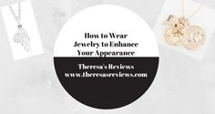 How to Wear Jewelry To Enhance Your Appearance