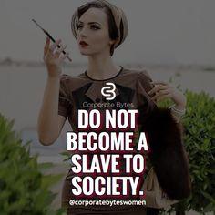 Never ladies !!! So true !!