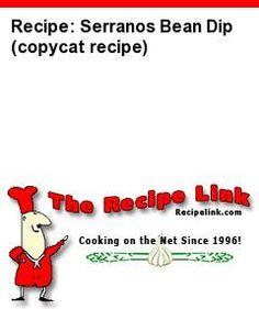 Recipe(tried): Serranos Bean Dip (copycat recipe) - Recipelink.com