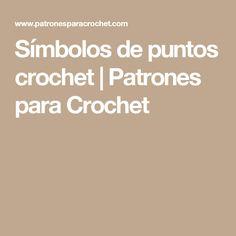 Símbolos de puntos crochet | Patrones para Crochet