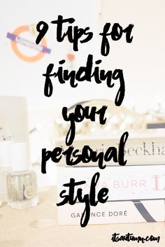 Your personal style should be personal, but sometimes that's hard to create. That's why I'm sharing 9 ways to find it and some helpful resources for you to get the look you want. Click here for the tips!