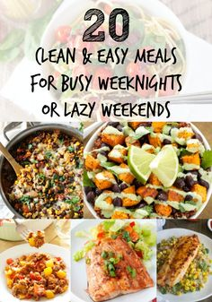 A roundup of 20 clean and easy meals to give you a variety of go-to dinner ideas that are quick, simple and most importantly healthy! #cleaneating #healthy