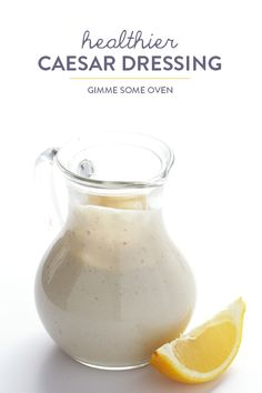Gimme Some Oven: Greek Yogurt Caesar Dressing Real Food Recipes, Cooking Recipes, Healthy Recipes, Fast Recipes, Salad Dressing Recipes, Salad Recipes, Light Caesar Dressing Recipe, Healthy Salads, Healthy Eating