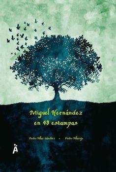 """""""Miguel Hernández en 48 estampas"""" de Pedro Villar Sánchez.  Homenaje a Miguel Hernández desde la poesía, el eco y el encanto de los romances, con la mirada y la magia de la ilustración.     Recorre momentos significativos de la vida y la obra del poeta, una voz generosa y auténtica que escribe para todos. Está escrito en cuartetas de octosílabos, acompañadas cada una con una ilustración, al estilo de los pliegos de cordel que los ciegos recitaban en las plazas, normalmente con 48 estampas"""