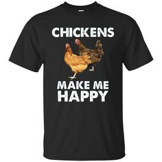 Chickens Make Me Happy Special T-shirts Gifts. Product Description We use high quality and Eco-friendly material and Inks! We promise that our Prints will not Fade, Crack or Peel in the wash.The Ink will last As Long As the Garment. We do not use cheap quality Shirts like other Sellers, our Shirts are of high Quality and super Soft, perfect fit for summer or winter dress.Orders are printed and shipped between 3-5 days.We use USPS/UPS to ship the order.You can expect your package to arrive...