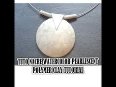 TUTO NACRE PEARLESCENT WATERCOLOR POLYMER CLAY TUTORIAL