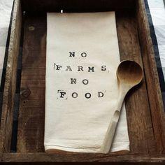 Hand-Printed Tea Towel : No Farms No Food