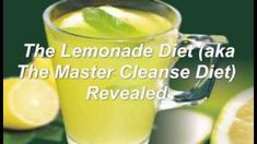 The Lemonade Diet, Otherwise Known as the Master Cleanse Diet, Revealed, via YouTube.