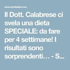 Il Dott. Calabrese ci svela una dieta SPECIALE: da fare per 4 settimane! I risultati sono sorprendenti… - Soloitaliani Health Fitness, Pesto, Home, Diets, Health And Wellness, Health And Fitness, Excercise
