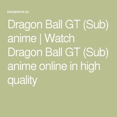 Dragon Ball GT (Sub) anime | Watch Dragon Ball GT (Sub) anime online in high quality