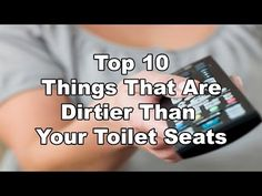 Top 10 Things That Are Dirtier Than Your Toilet Seats - YouTube