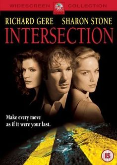 Intersection. i watched this movie last night. it got horrible reviews and did bad in the box office back in 1994... but i really liked it.