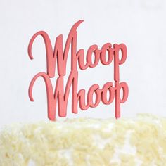 Whoop Whoop wedding or party cake topper in aqua, gold, coral or blush Fun Wedding Cake Toppers, Disney Cake Toppers, Wedding Cakes, Indoor Wedding, Diy Wedding, Wedding Stuff, Wedding Ideas, Little Cakes, Wedding Rehearsal