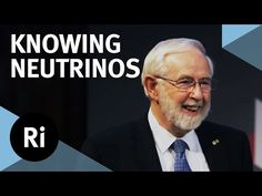 How to Know a Neutrino - with Art McDonald - YouTube