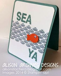 Alison Archives Designs, Stampin' Up! Boutique Borders, Stampin' Up! Little Letters Thinlits, Ocean Card, Fish Card, Goodbye Card