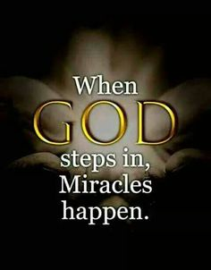 When God steps in, Miracles happen life quotes quotes miracles god god quotes quote life quotes and sayings Prayer Quotes, Bible Verses Quotes, Bible Scriptures, Faith Quotes, Quotes On Miracles, Thank God Quotes, Healing Scriptures, Quote Life, Quotes Quotes
