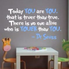 would love this quote in my future child's room!