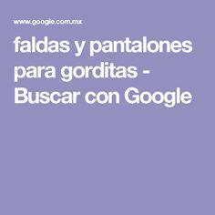 faldas y pantalones para gorditas - Buscar con Google