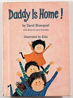 DADDY IS HOME! 1963 by ALIKI