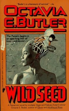 Wildseed - Octavia E. Butler: One of my favorite Authors and favorite books!