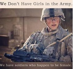 """We don't have girls in the army. We have soldiers who happen to be female."" Yes!"