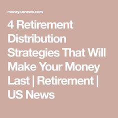 4 Retirement Distribution Strategies That Will Make Your Money Last | Retirement | US News