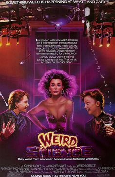 """Weird Science  Advance poster. This my favorite movie poster for """"Weird Science"""""""