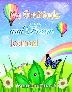 """""""My Gratitude and Dream Journal"""". A beautiful journal with magical art and inspiring quotes. A perfect gift for kids, teens and adults. Splash Studio, Ebooks Online, Free Ebooks, Dream Journal, Drinking Quotes, Writing About Yourself, Book Signing, Quotes For Kids, My Happy Place"""
