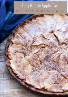 This easy rustic apple tart gives you all the flavor of apple pie without the tedious rolling of crusts! Low Carb and gluten free!