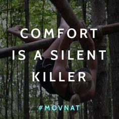 Comfort is a silent killer