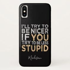 Try To Be Nicer custom name phone cases | Zazzle.com