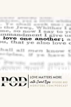"""What matters more than love? Yes, it is possible to be more passionate about truth and being the """"good girl"""" than it is about receiving and giving love the way God has laid out for us in the Scriptures. Listen to episode #802 on the #MoretoBe #Podcast to consider what loving well looks like today. #MissionalLife #ChristianWomen More Than Love, Do Love, What Is Love, Love Matters, Christian Faith, Scriptures, How To Become, Encouragement"""